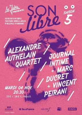 SON LIBRE : ALEXANDRE AUTHELAIN QUARTET + JOURNAL INTIME