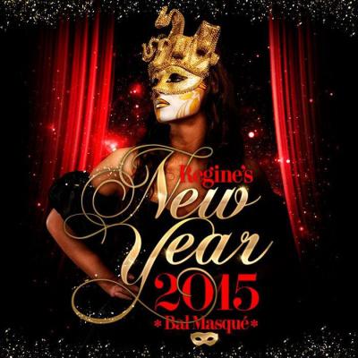 REGINE'S NEW YEAR : Bal Masqué 2015
