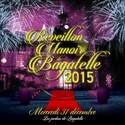 MANOIR DE BAGATELLE REVEILLON D ' EXCEPTION 2015 !