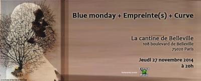Blue Monday + Empreinte(s) + Curve @La Cantine
