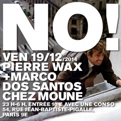 NO! MARCO DOS SANTOS + PIERRE WAX