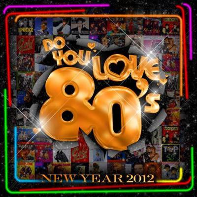 DO YOU LOVE 80'S # Nouvel An 2012