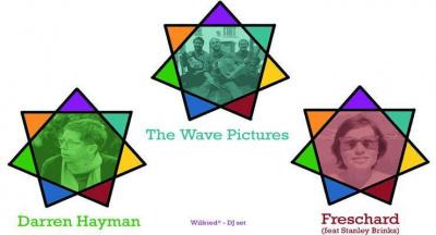 THE WAVE PICTURES + DARREN HAYMAN + FRESCHARD feat STANLEY BRINKS + WILFRIED* dj set