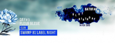 SWAMP 81 LABEL NIGHT BATOFAR BLUE BIRTHDAY #FLEUR BLEUE