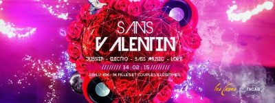 Sans-Valentin w/ ?Mectoob ? Idrog-n ? Atomstaub ? Valerick ? Authority / Dubstep / Bass Music / Electro & Love