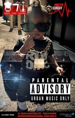 Soirée Spéciale Pretty Sunday - Parental Advisory - Urban Music Only