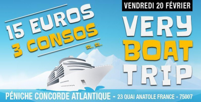 VERY BOAT TRIP // 15€ + 3 CONSOS