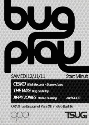 Bug and Play avec Jippy Jones, The Wig et Cesko