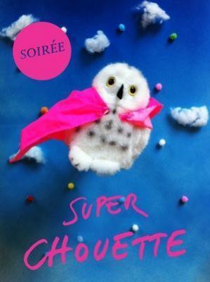 SOIREE SUPER CHOUETTE # 2
