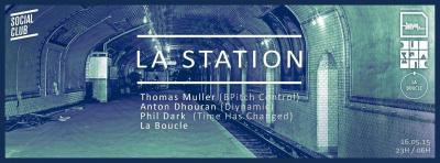 La Station w/ Thomas Müller (Bpitch Control / Infine), Anton Dhouran, Phil Dark