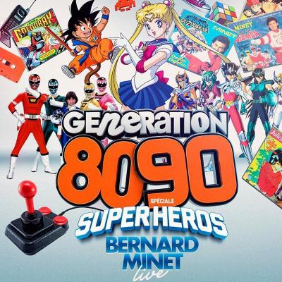 GENERATION 80-90 spéciale SUPER HEROS (+ Live Bernard Minet)