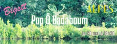 [CONCERT] POP Ô BADABOUM // BIGOTT + ALPES