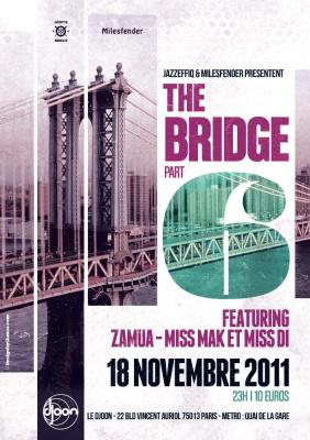 The Bridge Part.VI : Zamua - Miss Mak & Miss Di and Jazzeffiq