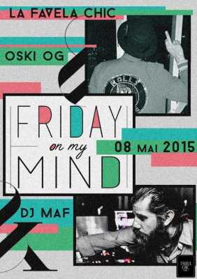 FRIDAY ON MY MIND // OSKI OG / MAF