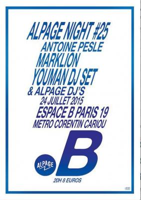 ALPAGE NIGHT #25 : ANTOINE PESLE + MARKLION + YOUMAN DJ SET + ALPAGE DJ'S