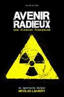 Avenir radieux, une fission française – création