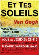 Van Gogh, et tes soleils...