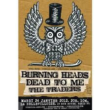 Burning Heads + Dead To Me + The Traders