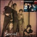 Screwed + Forbidden Jam