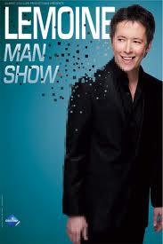 "Jean-Luc Lemoine ""Lemoine Man Show"""