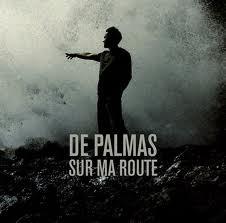 """De Palmas """"sur ma route"""""""