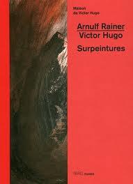 Arnulf RAINER / Victor HUGO surpeintures