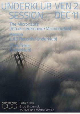 UNDERKLUB SESSION w/ THE MICRONAUTS, HAKMA & CHRIS TEKER @L'OPA.