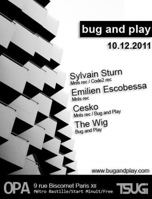 BUG AND PLAY @ l'OPA - Sylvain Sturn, Emilien Escobessa, Cesko & The Wig