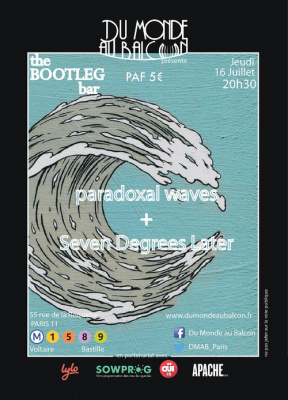 Seven Degrees Later + Paradoxal Waves au BOOTLEG BAR