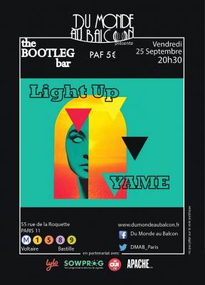 Light Up + YAME au Bootleg Bar