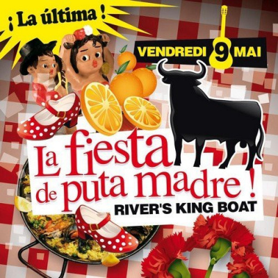 Soirée, Fiesta Puta Madre, Rivers King
