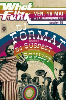 Soirée, Paris, What The Funk, Maroquinerie, Soulist, DJ Forman, DJ Suspect