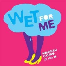 Soirée, Paris, Wet for Me, Nouveau Casino, Barbi(e)turix, Kitsuné, Bitchee Bitchee, Ya Ya Ya
