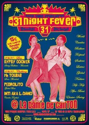 """31 NIGHT FEVER avec GYPSY COOKER et DJ's TOUBAB, PEDROLITO... - """"Réveillon sans frontières"""" Manouche... Entrée 15€ (avec une coupe)"""