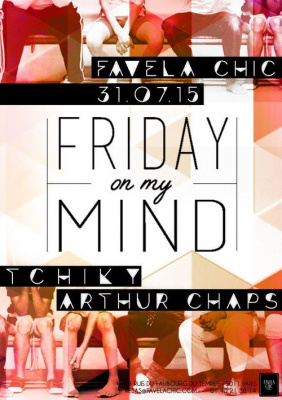 FRIDAY ON MY MIND // TCHIKY / ARTHUR CHAPS