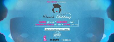 [CONCERT-DJ SET]★ FRENCH CLUBBING au BADABOUM★NORD★JUNIORE★PLAISIR DE FRANCE★LIL'PEA★
