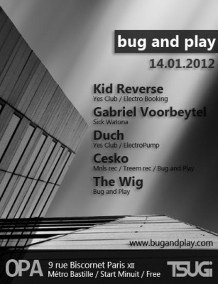 BUG AND PLAY @ OPA The Wig et Cesko Invitent Berlin et Prague