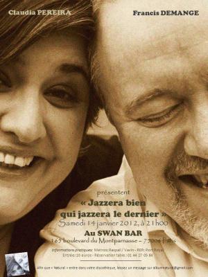 """Jazzera bien qui jazzera le dernier"" Claudia Pereira et Francis Demange"