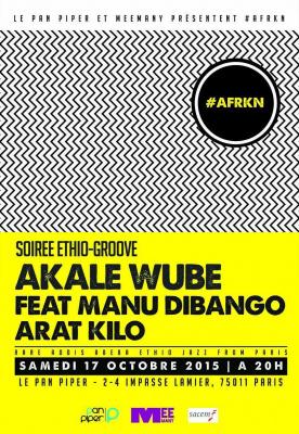 #AFRKN : Soirée éthio-groove avec Akale Wube, Arat Kilo et Manu Dibango