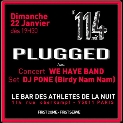 Magazine PLUGGED @ 114 by Puma avec We HAVE BAND et DJ PONE (Birdy Nam Nam)