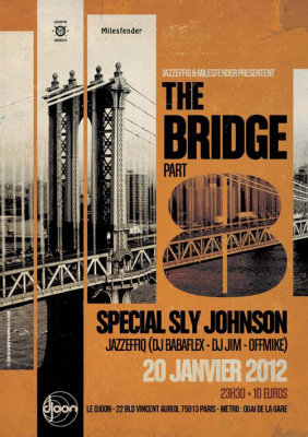 """The Bridge part 8 "" : Spécial Sly Johnson"