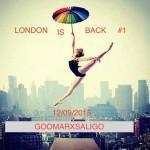 GOOMAR & SALIGO LONDON IS BACK#1