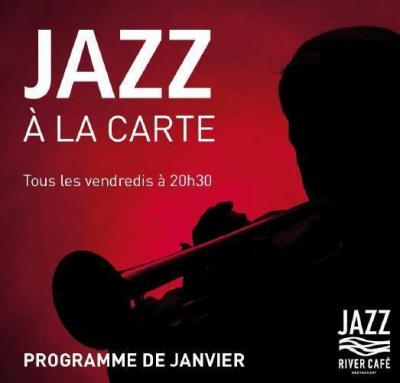 """Le vendredi au River Café c'est """"Jazz à la carte"""": Un concept Inédit"""