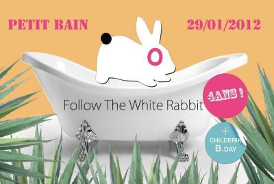 FOLLOW THE WHITE RABBIT 4th Birthday w/ MARK HENNING/QUARION/TOM ELLIS !