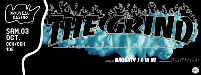 THE GRIND: NAUGHTY J & JR NT + PAPALU | 03.10.2015 @Nouveau Casino