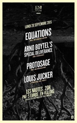 Equations + Arno Boytel's Special Deliverance + Protosage + Louis Jucker