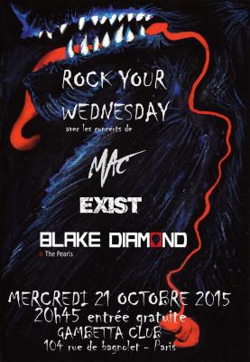ROCK YOUR WEDNESDAY avec les concerts de MAc+EXIST+Blake Diamonds & the Pearls