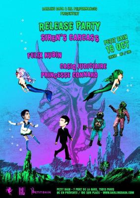 Release Party Siren's Carcass, avec Felix Kubin, Casio Judiciaire, et DJ Princesse Connard
