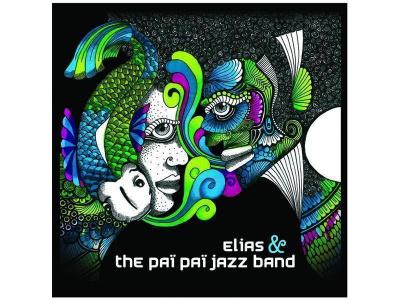 """Elias & The Paï Paï Jazz Band """"Tout est permis mais rien n'est possible"""""""