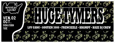 HUGE TYMERS W/ Luv Gang + Soufien3000 + Frencizzle + Krampf + Haze Dj Crew | 02.10.2015 @Nouveau Casino